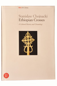 Ethiopian Crosses. A Cultural History and Chronology - Stanislaw Chojnacki (Skira)